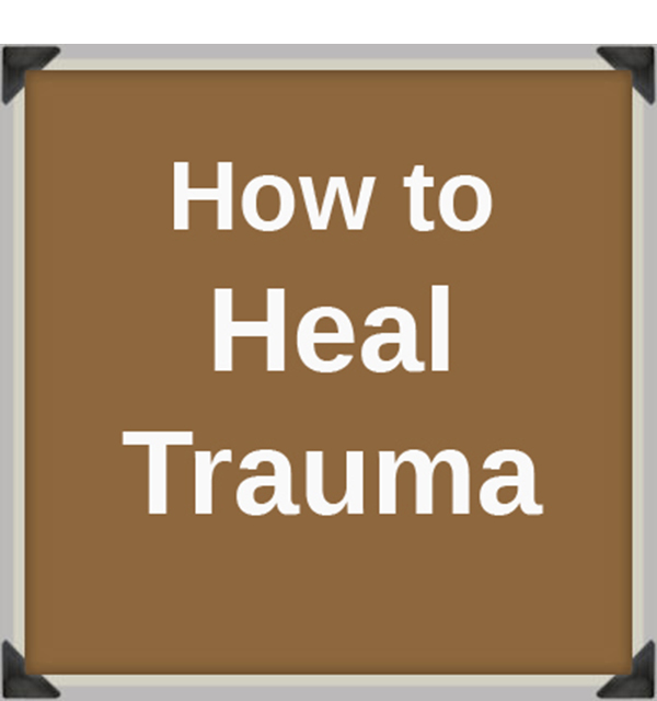 How to heal trauma?